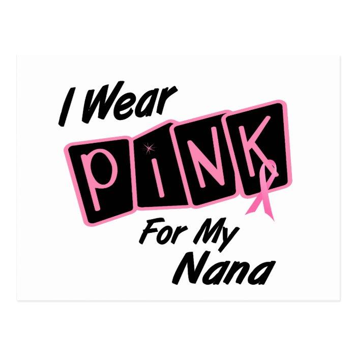I Wear Pink For My Nana 8 Breast Cancer Postcard