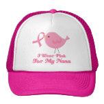 I Wear Pink For My Nana Hat
