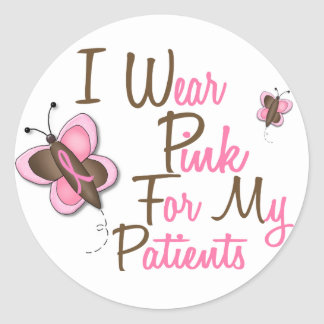 I Wear Pink For My Patients 22 BREAST CANCER Tees Classic Round Sticker