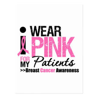 I Wear Pink For My Patients Post Card