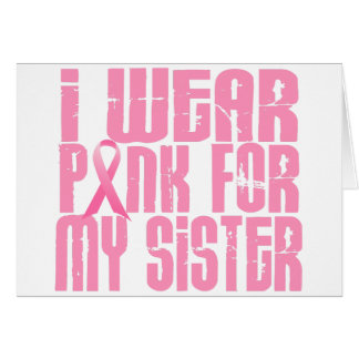 I Wear Pink For My Sister 16 Card