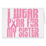 I Wear Pink For My Sister 16 Greeting Card