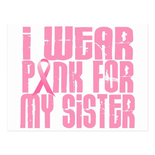 I Wear Pink For My Sister 16 Postcard