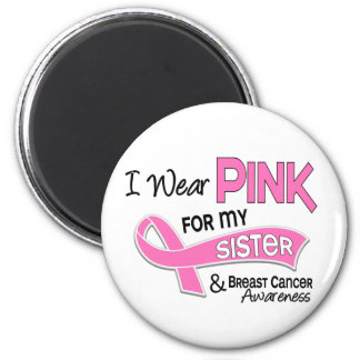 I Wear Pink For My Sister 42 Breast Cancer Magnet