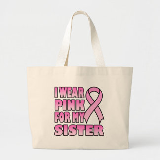 I Wear Pink for My Sister Bag