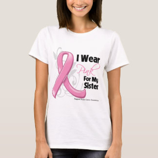 I Wear Pink For My Sister - Breast Cancer Awarenes T-Shirt