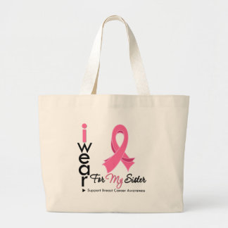 I Wear Pink For My Sister Breast Cancer Bag