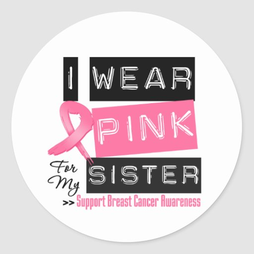 I Wear Pink For My Sister Breast Cancer Stickers