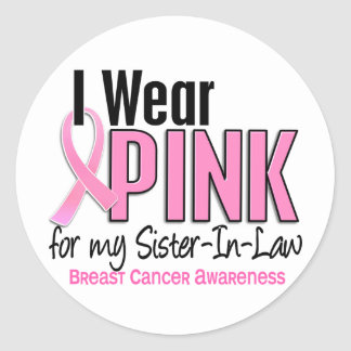I Wear Pink For My Sister-In-Law 10 Breast Cancer Round Sticker