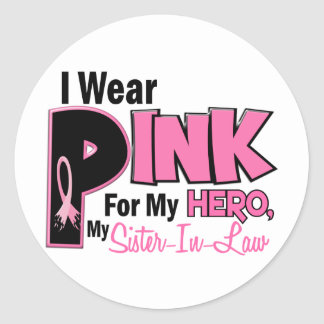 I Wear Pink For My Sister-In-Law 19 BREAST CANCER Round Sticker