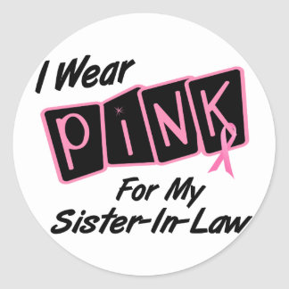 I Wear Pink For My Sister-In-Law 8 BREAST CANCER T Sticker