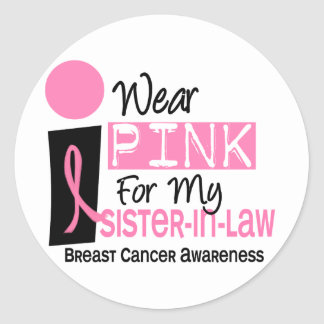 I Wear Pink For My Sister-In-Law 9 Breast Cancer Round Stickers