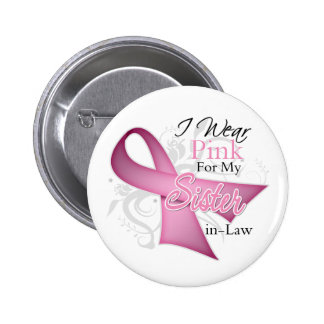 I Wear Pink For My Sister-in-Law Breast Cancer Pinback Button