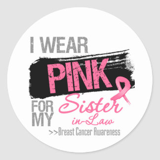 I Wear Pink For My Sister-in-Law Breast Cancer Round Stickers