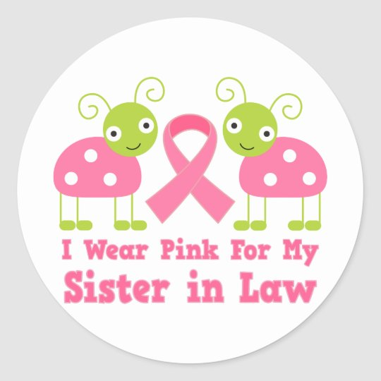 I Wear Pink For My Sister in Law Classic Round Sticker