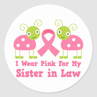 I Wear Pink For My Sister in Law Stickers