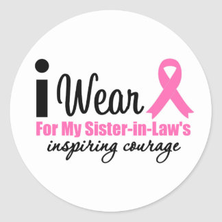 I Wear Pink For My Sister-in-Law's Inspiring Coura Round Stickers