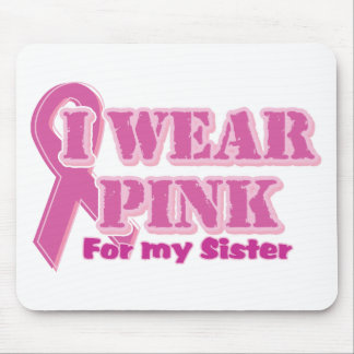I wear pink for my sister mouse pad