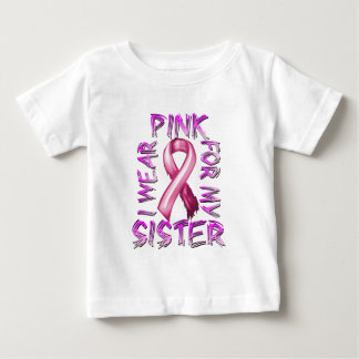 I Wear Pink for my Sister.png Baby T-Shirt