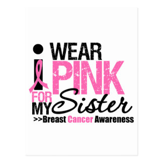 I Wear Pink For My Sister Post Card