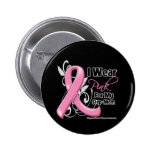 I Wear Pink For My Step Mom - Breast Cancer Awaren Buttons