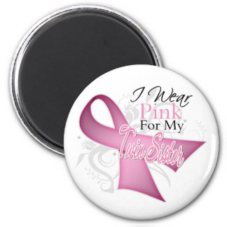 I Wear Pink For My Twin Sister Breast Cancer Refrigerator Magnets