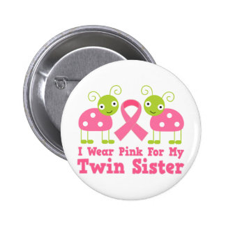 I Wear Pink For My Twin Sister Pin