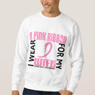 I Wear Pink For My Wife 46 Breast Cancer Sweatshirt