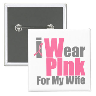 I Wear Pink For My Wife Pinback Buttons