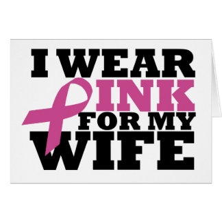 I Wear Pink for my Wife Card