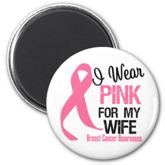 I Wear Pink For My Wife Refrigerator Magnets
