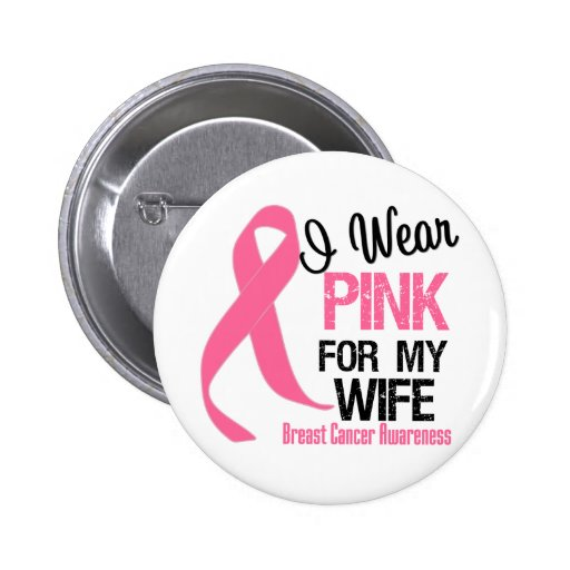I Wear Pink For My Wife Pins
