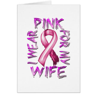 I Wear Pink for my Wife.png Greeting Card
