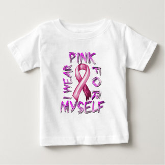 I Wear Pink for Myself.png Baby T-Shirt