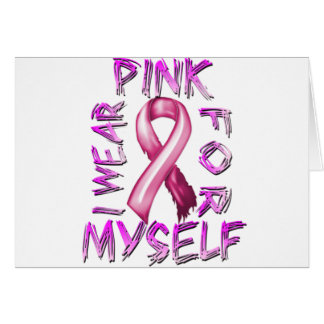 I Wear Pink for Myself.png Greeting Card