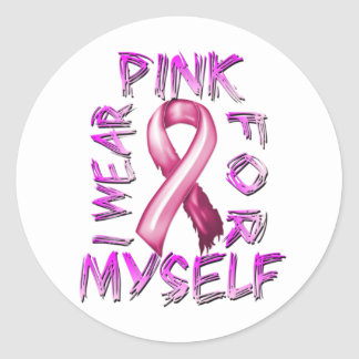 I Wear Pink for Myself.png Classic Round Sticker