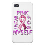 I Wear Pink for Myself.png iPhone 4 Cases