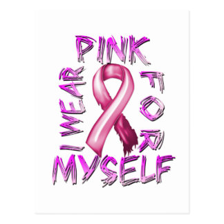 I Wear Pink for Myself.png Postcard