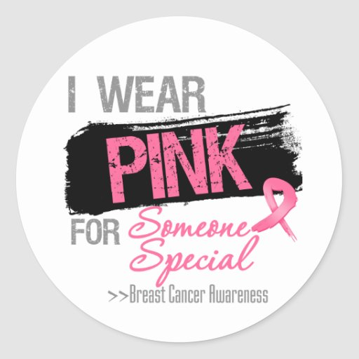 I Wear Pink For Someone Special - Breast Cancer Classic Round Sticker