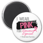I Wear Pink For Someone Special - Breast Cancer Magnets