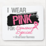 I Wear Pink For Someone Special - Breast Cancer Mousepad