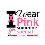 I Wear Pink For Someone Special Post Cards