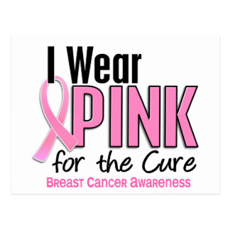 I Wear Pink For The Cure 10 Breast Cancer Postcard