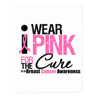 I Wear Pink For The Cure Post Card