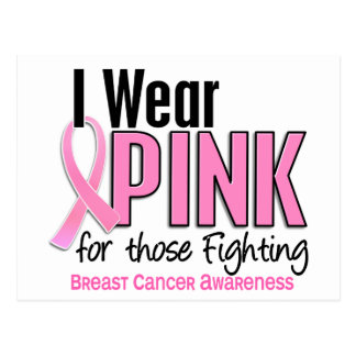 I Wear Pink For Those Fighting 10 Breast Cancer Postcard