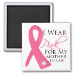 I Wear Pink Mother-in-Law Breast Cancer Refrigerator Magnets