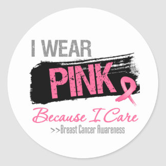 I Wear Pink Ribbon Because I Care - Breast Cancer Sticker