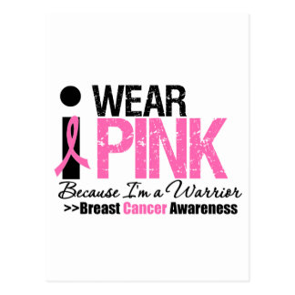 I Wear Pink Ribbon Because I'm a Warrior Postcard
