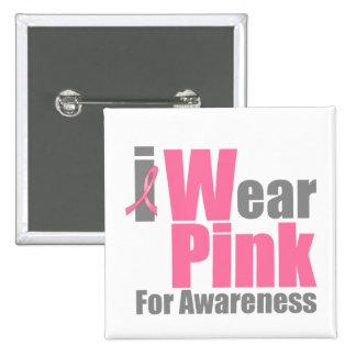 I Wear Pink Ribbon For Awareness Pin