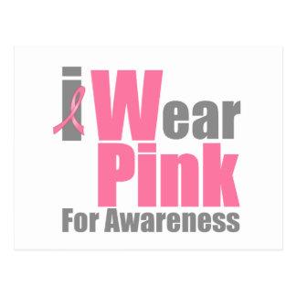 I Wear Pink Ribbon For Awareness Postcards